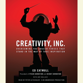 Creativity, Inc.: Overcoming the Unseen Forces That Stand in the Way of True Inspiration (Unabridged) audiobook