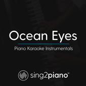 Ocean Eyes (Originally Performed by Billie Eilish) [Piano Karaoke Version]
