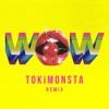 Wow TOKiMONSTA Remix Single