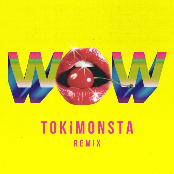 Wow (TOKiMONSTA Remix) - Single