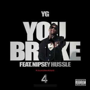You Broke (feat. Nipsey Hussle) - Single