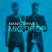 Mic Drop - Manic Drive