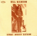 Bill Madison - Low Days Down