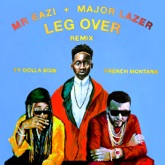 Leg Over (feat. French Montana & Ty Dolla $ign) [Remix] - Single