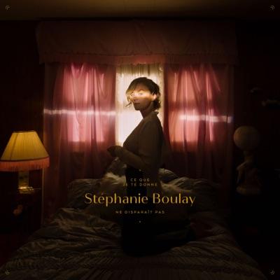 Stéphanie Boulay– Ce que je te donne ne disparaît pas