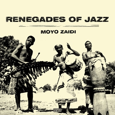Album artwork of Renegades Of Jazz – Moyo Zaidi