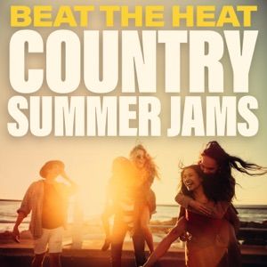 Beat the Heat Country Summer Jams