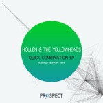 Hollen & The YellowHeads - Quick Combination