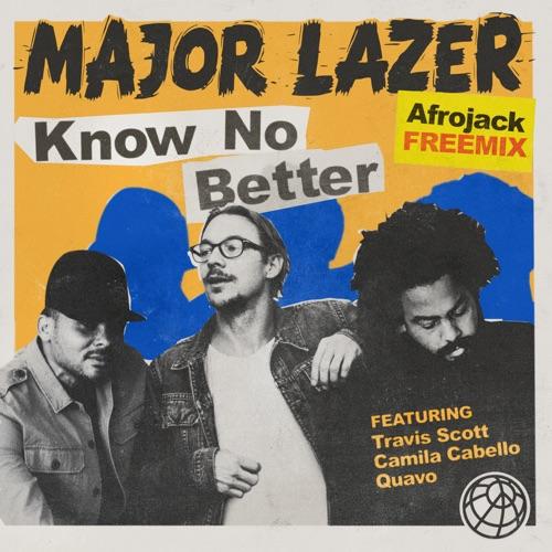 Major Lazer - Know No Better (feat. Travis Scott, Camila Cabello & Quavo) [Afrojack Remix] - Single