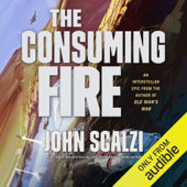 The Consuming Fire: The Interdependency, Book 2 (Unabridged) - John Scalzi Cover Art
