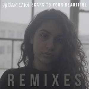 Scars to Your Beautiful (Remixes) - EP Mp3 Download