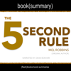 FlashBooks Book Summaries - Summary of The 5 Second Rule by Mel Robbins: Transform Your Life, Work, and Confidence with Everyday Courage (Unabridged) artwork