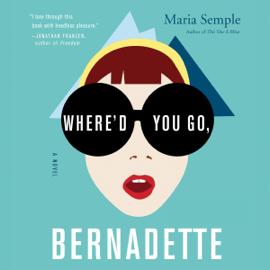 Where'd You Go, Bernadette audiobook