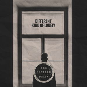The Eastern Plain - Different Kind of Lonely