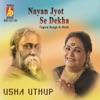 Nayan Jyot Se Dekha
