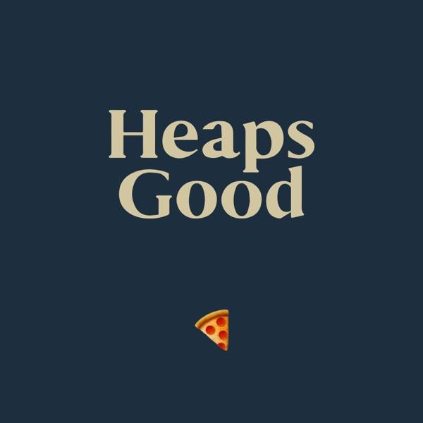 Heaps Good
