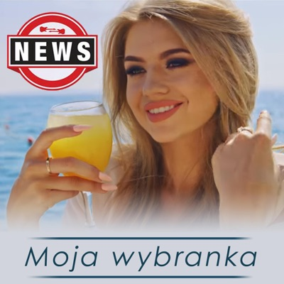 Moja Wybranka - Single - NewS