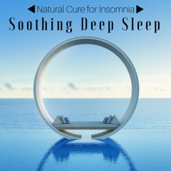 Soothing Deep Sleep: The Best Relaxation Music Collection, Natural Cure for Insomnia, Relaxing Piano to Fall Asleep