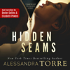 Hidden Seams (Unabridged) - Alessandra Torre