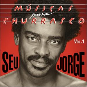 Seu Jorge - Músicas para Churrasco, Vol. I