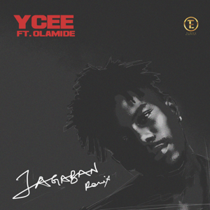 Ycee - Jagaban (Remix) [feat. Olamide]