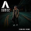 Coming Home - Ahmad Abdul