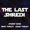 The Last Shredi - Stuart Edge & Nathan Turley