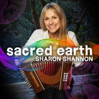 Sacred Earth by Sharon Shannon on Apple Music