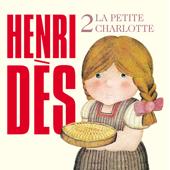 Henri Dès, Vol. 2: La petite Charlotte