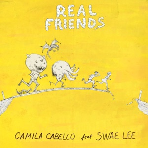 Camila Cabello - Real Friends feat. Swae Lee