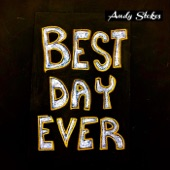 Andy Stokes - Best Day Ever