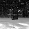 KUN - Wait Wait Wait