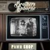 Brothers Osborne - Pawn Shop  artwork