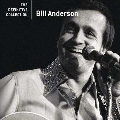 The Definitive Collection: Bill Anderson - Bill Anderson