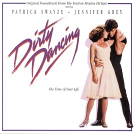 Dirty Dancing (Original Motion Picture Soundtrack) by Various ...