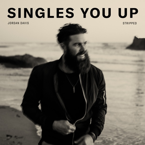 Singles You Up (Stripped) - Single