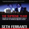 Seth Ferranti - The Supreme Team: The Birth of Crack and Hip-Hop, Prince's Reign of Terror and the Supreme/50 Cent Beef Exposed: Street Legends (Unabridged)  artwork