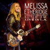 A Little Bit of Me: Live In L.A. (Deluxe), Melissa Etheridge
