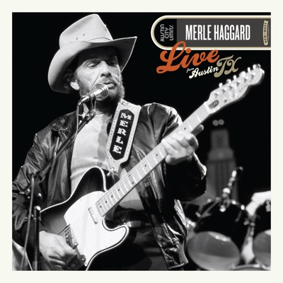 Live from Austin, TX '85 - Merle Haggard