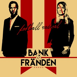 Bank & Frändén - Football Radical
