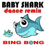 Baby Shark (Dance Remix) - Bing Bong - Bing Bong
