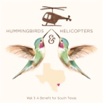 Hummingbirds & Helicopters, Vol. 1: A Benefit for South Texas