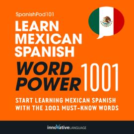 Learn Mexican Spanish - Word Power 1001: Beginner Spanish #30 (Unabridged) audiobook