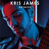 Kris James - Anymore artwork