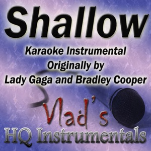 Vlad's Hq Instrumentals - Shallow (Karaoke Instrumental) [Originally by Lady Gaga and Bradley Cooper]