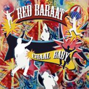 Chaal Baby - Red Baraat - Red Baraat