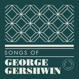 Songs of George Gershwin