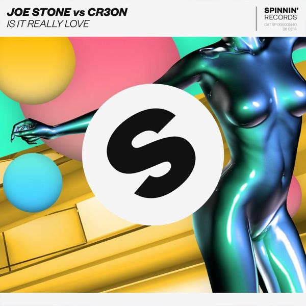 Joe Stone, Cr3On - Is It Really Love
