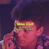 Miss Call (feat. Kora & Eric Reprid) - Single, Clueless Kit