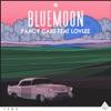 Blue Moon (feat. Lovlee) - Single, Fancy Cars